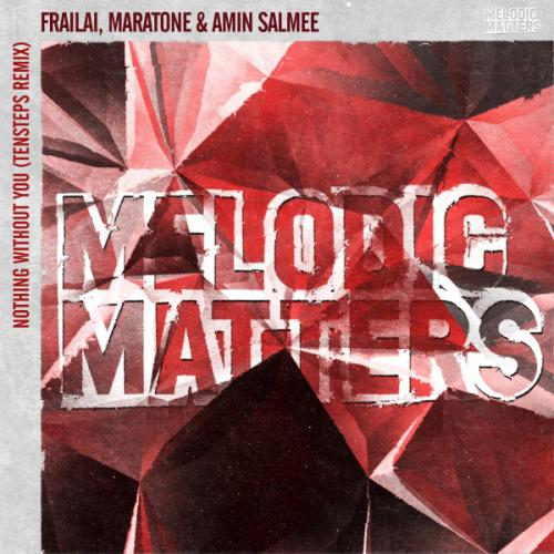 Amin Salmee & Frailai & Maratone - Nothing Without You (Tensteps Remix) (2021) [FLAC]