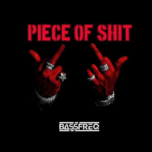 Bassfreq - Piece Of Shit (2021) [FLAC]