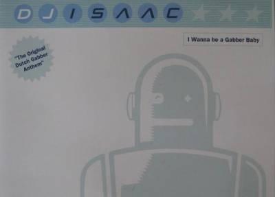 DJ Isaac - I Wanna Be A Gabber Baby (1997) [FLAC]
