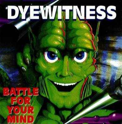 Dyewitness - Battle For Your Mind (1995) [FLAC]