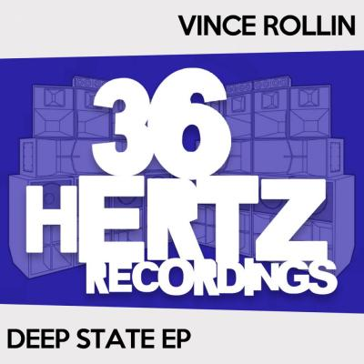 Vince Rollin - Deep State EP