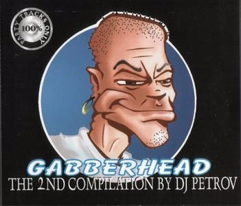 VA - Gabberhead - The 2nd Compilation By DJ Petrov (1997) [FLAC]