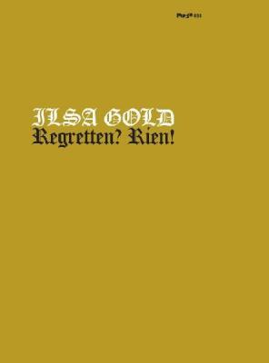 Ilsa Gold - Regretten? Rien! (2003) [FLAC]