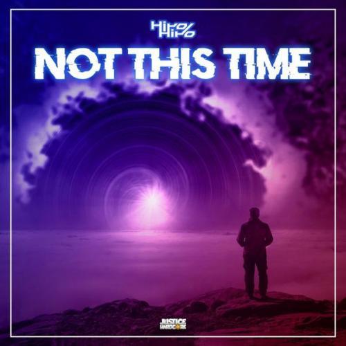 HiroHiro - Not This Time (2021) [FLAC]