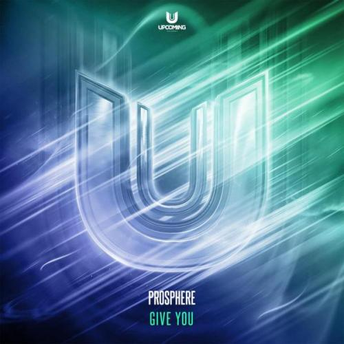 Prosphere - Give You (Edit) (2021) [FLAC]
