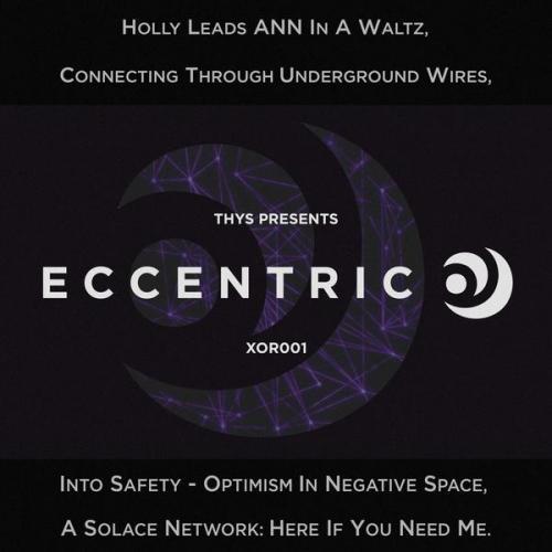 Thys & Noisia - Thys Presents: ECCENTRIC O (2021) [FLAC]