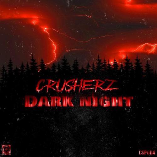 Crusherz - Dark Night (Edit) (2021) [FLAC]