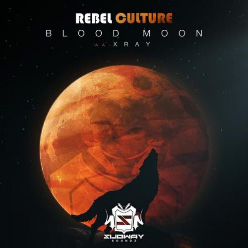 Rebel Culture - Blood Moon / X Ray (2021) [FLAC]