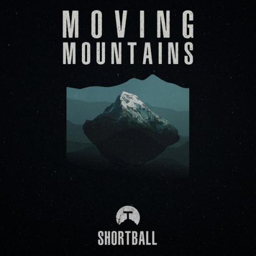 Shortball - Moving Mountains (2021) [FLAC]