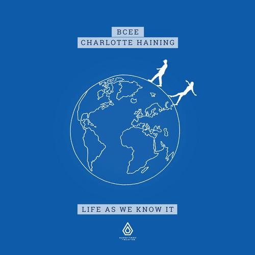 Bcee & Charlotte Haining - Life As We Know It (2020) [FLAC]