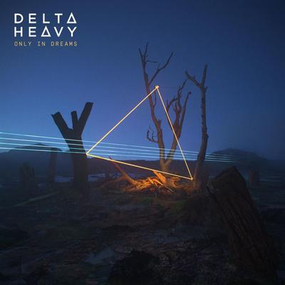Delta Heavy - Only In Dreams (2019) [FLAC]