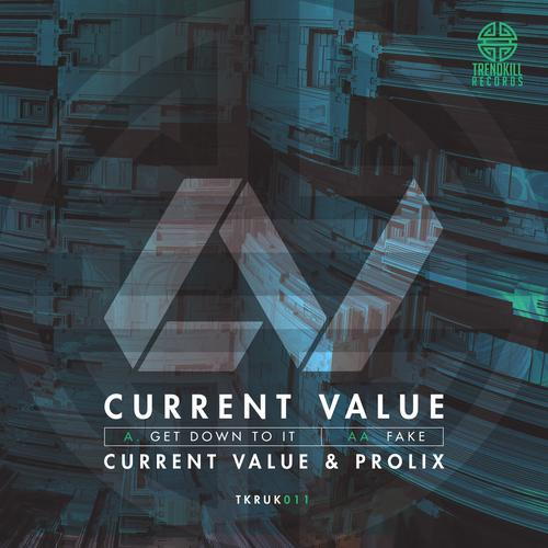 Current Value & Prolix - Get Down To It / Fake (2015) [FLAC]