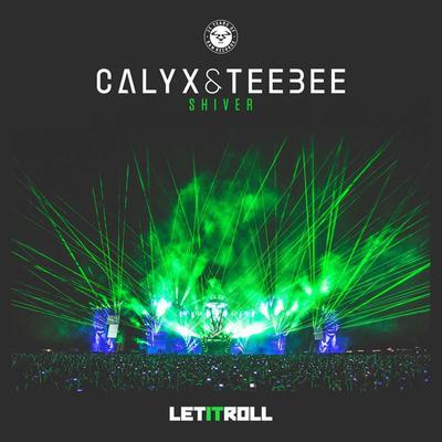 Calyx & Teebee - Shiver (2017) [FLAC]