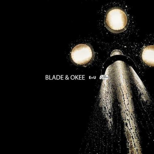 Blade & Okee - E=U (2021) [FLAC]