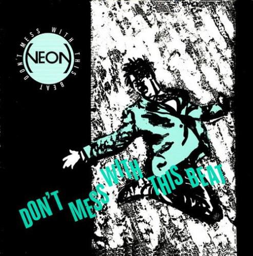 Neon - Dont Mess With This Beat (1990) [FLAC]