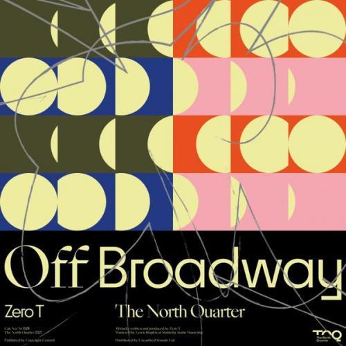 Zero T - Off Broadway (2021) [FLAC]