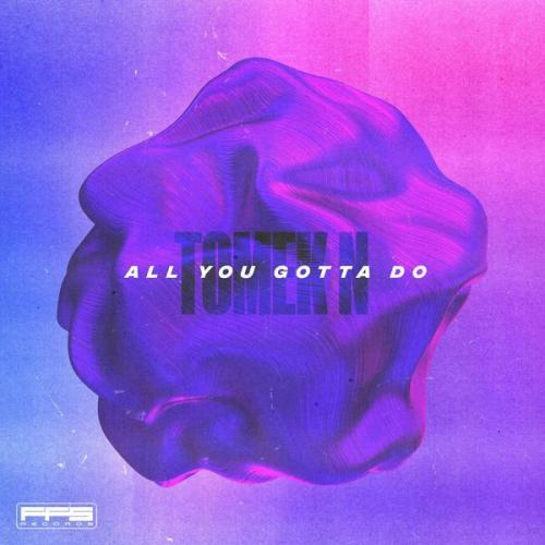 Tomek N - All You Gotta Do (2021) [FLAC]