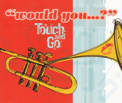 Touch And Go - Would You...? (1998) [FLAC]