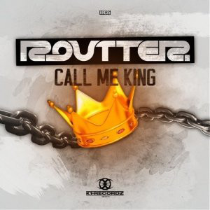 Routter - Call Me King (2017) [FLAC]