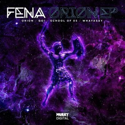 Fena - Orion EP (2017) [FLAC]