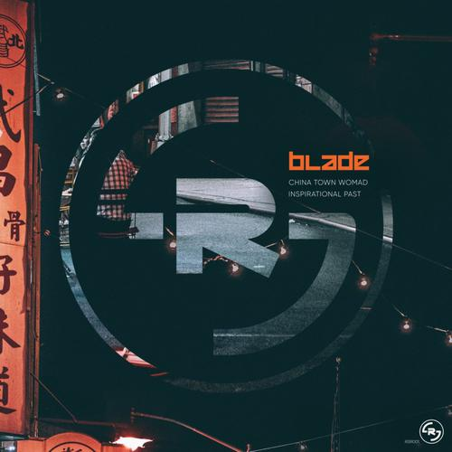 Blade - China Town Womad / Inspirational Past (2020) [FLAC]