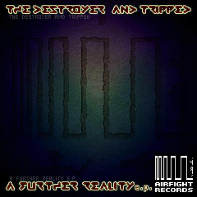 The Destroyer and Tripped - A Further Reality EP (2013) [WAV]