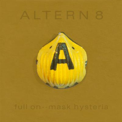 Altern 8 - Full On ·· Mask Hysteria (1992) [FLAC]