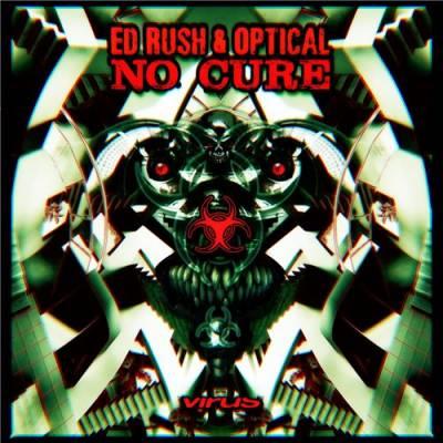 Ed Rush & Optical - No Cure (2015) [FLAC]