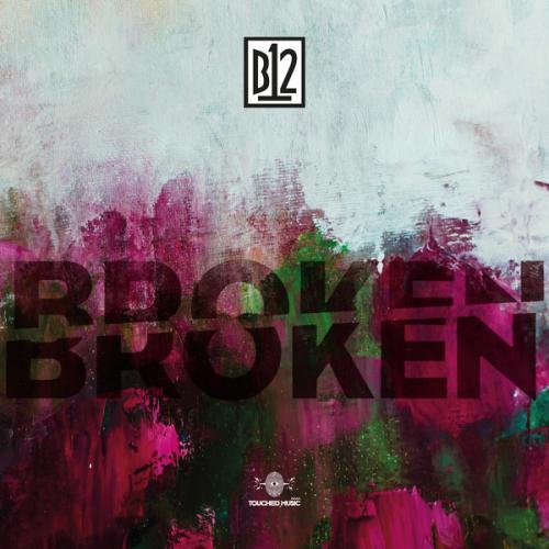B12 - BrokenBroken (2017) [FLAC] download