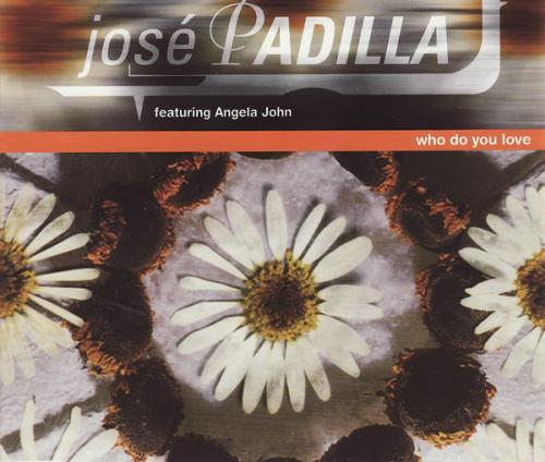 José Padilla featuring Angela John – Who Do You Love (1998) [FLAC]