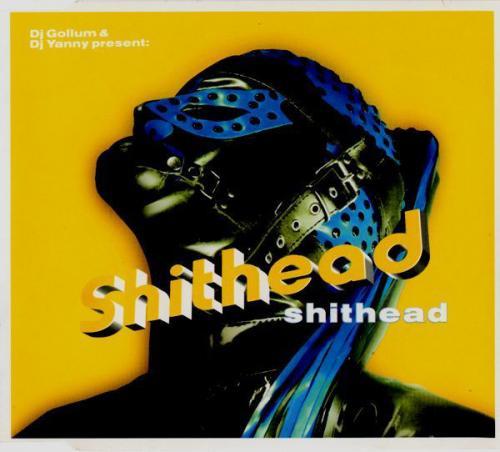 DJ Gollum & DJ Yanny present Shithead - Shithead (Original Version) (2000) [FLAC] download