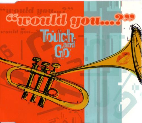 Touch & Go - Would You...? (1998) [FLAC] download
