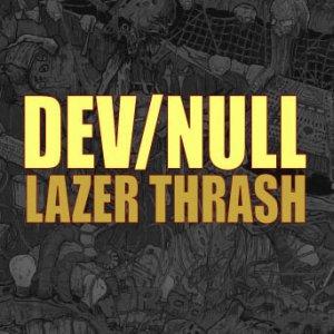 Dev/Null - Lazer Thrash (2005) [FLAC]