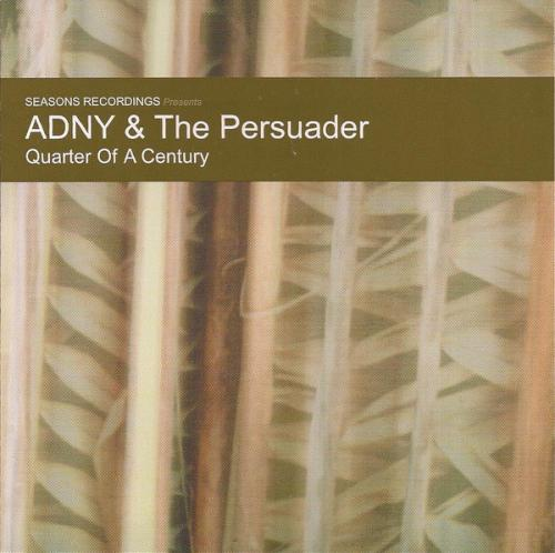 Adny, The Persuader - Quarter Of A Century (2000) [FLAC] download