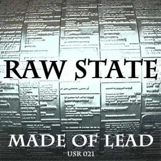 Raw State - Made Of Lead (2010) [FLAC]