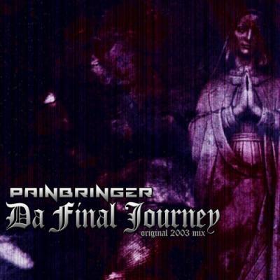 Painbringer - Da Final Journey (Original 2003 Mix) (2003) [FLAC]
