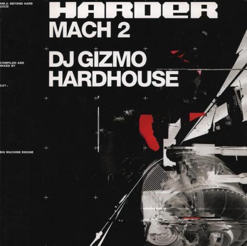 DJ Gizmo - Harder Mach 2 (2001) [FLAC]