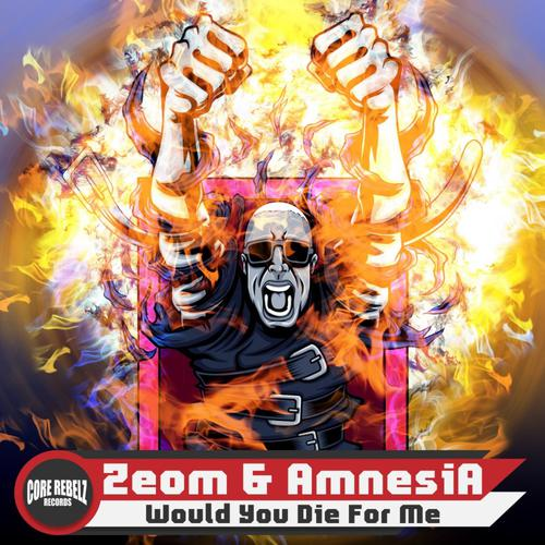 Zeom & Amnesia - Would You Die For Me (2020) [FLAC]