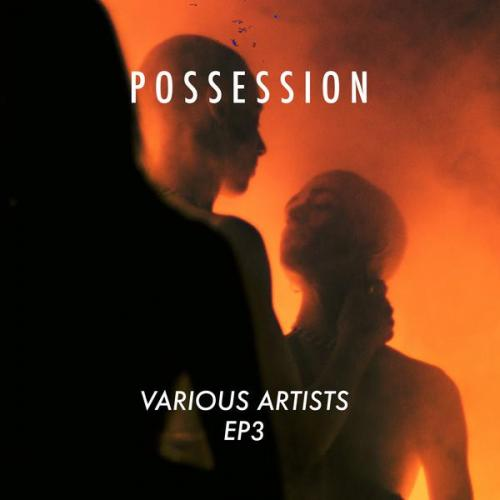 VA - EP 3 (Possession) (2020) [FLAC]