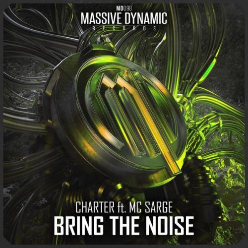 Charter & Mc Sarge - Bring The Noise (2021) [FLAC]
