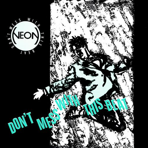 Neon - Don't Mess With This Beat (1990) [FLAC]