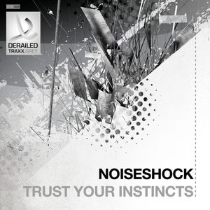 Noiseshock - Trust Your Instincts (2014) [FLAC]
