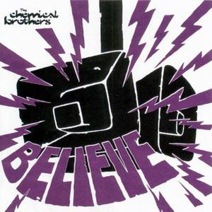 The Chemical Brothers - Believe (2005) [FLAC]
