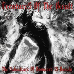 Creatures Of The Occult - The Subculture Of Doomcore Is Unruly (2010) [IMG]