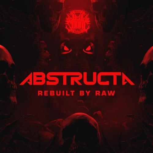 Abstructa - Rebuilt By Raw (2020) [FLAC]