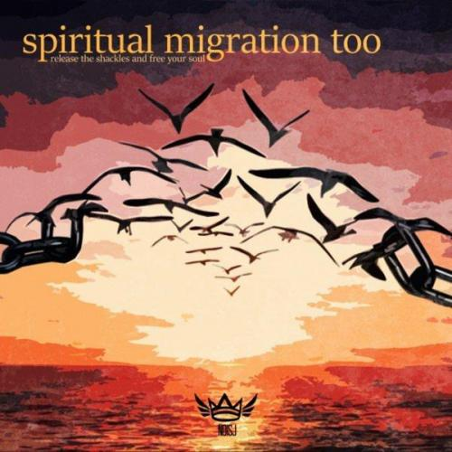 VA - Spiritual Migration Too: Release The Shackles & Free Your Soul (2021) [FLAC]