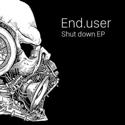 Enduser - Shut Down EP