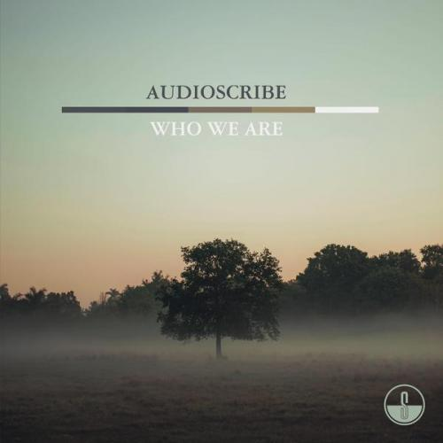 Audioscribe - Who We Are (2021) [FLAC]