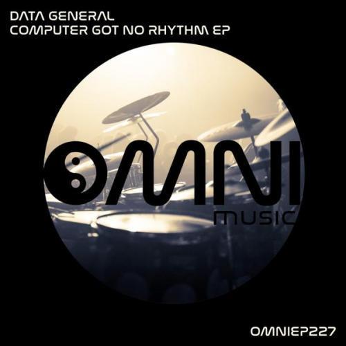 Data General - Computer Got No Rhythm EP (2021) [FLAC]