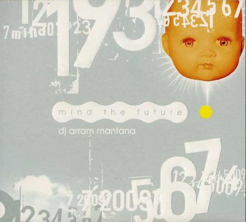 Dj Arram Mantana - Mind The Future (2005) [FLAC]